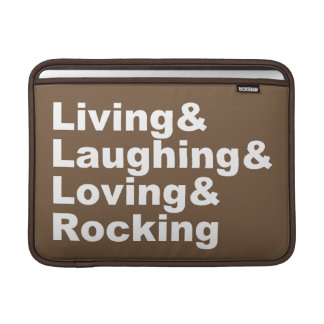 Living&Laughing&Loving&ROCKING (wht) Sleeve For MacBook Air