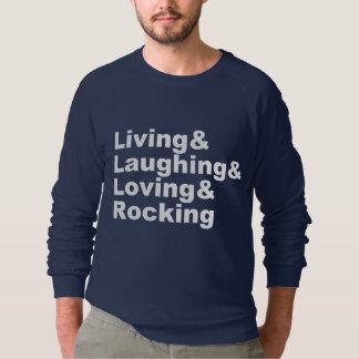 Living&Laughing&Loving&ROCKING (wht) Sweatshirt