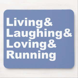 Living&Laughing&Loving&RUNNING (wht) Mouse Pad