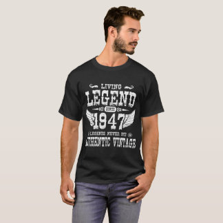 LIVING LEGEND SINCE 1947 LEGENDS NEVER DIE T-Shirt