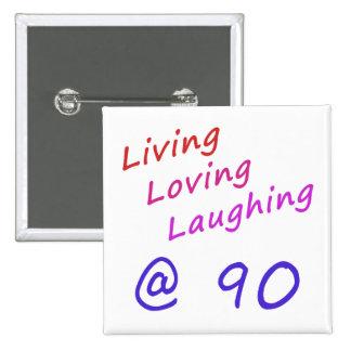Living Loving Laughing At 90 15 Cm Square Badge