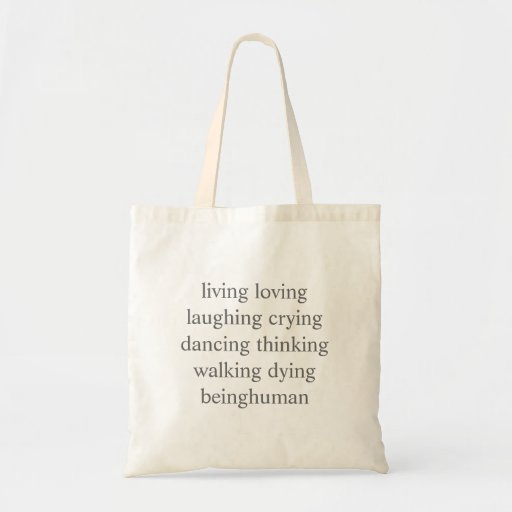 living loving laughing crying dancing thinking ... tote bags