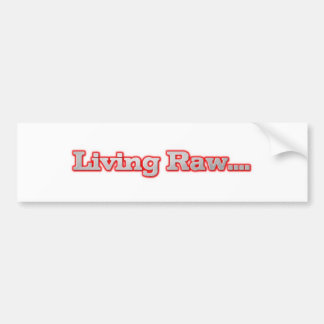 Living Raw Bumper Sticker