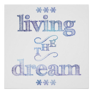 Living The Dream Blue Poster