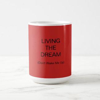 Living The Dream - (Don't Wake Me Up) - Mug