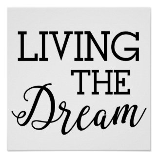 Living the Dream Good Life Poster