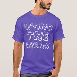"""Living The Dream"" t-shirt"