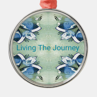 """Living the Journey"" Blue Green Positive Pattern Metal Ornament"