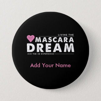 Living the Mascara Dream Personalized Button