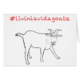 #LivinLaVidaGoata funny goat novelty art card