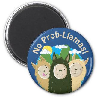 Llamas Have No Prob-Llamas 6 Cm Round Magnet