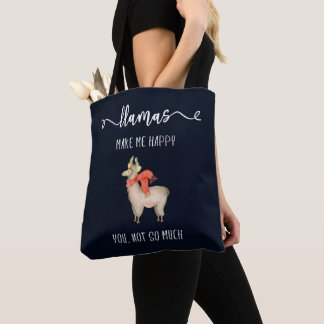 Llamas make me happy you not so much Funny Saying Tote Bag