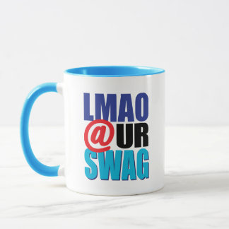 LMAO At Ur Swag Mug