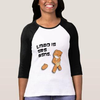 LMAO iz Zrz Bznz. T Shirt
