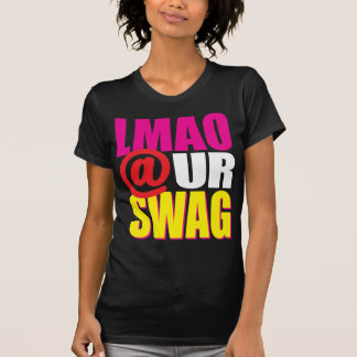 LMAO @ UR SWAG Pink Tee Shirt