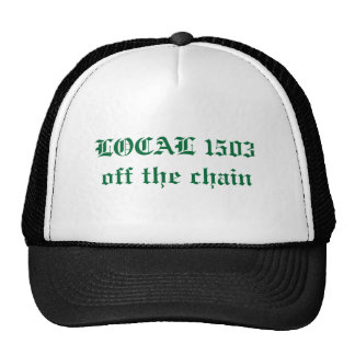 LOCAL 1503off the chain Trucker Hat
