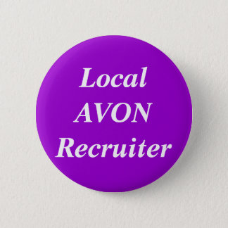 Local AVON Recruiter round 6 Cm Round Badge