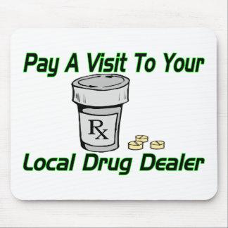 Local Drug Dealer Mouse Pad
