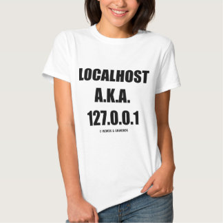 Localhost A.K.A. 127.0.0.1 Information Technology T Shirt