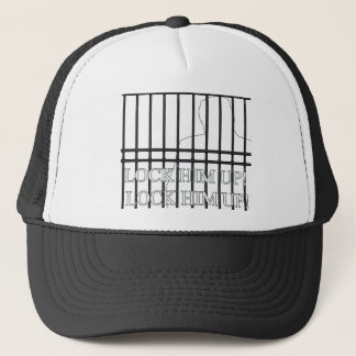 Lock Him Up Behind Bars! Trucker Hat