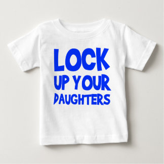 Lock Up Your Daughters Baby T-Shirt