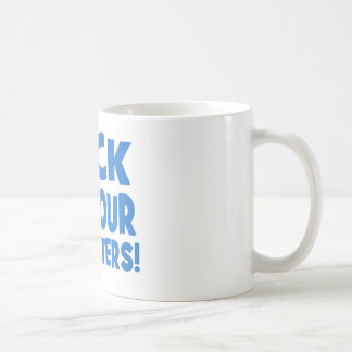 Lock Up Your Daughters! Coffee Mugs