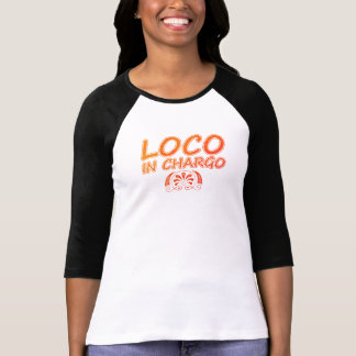 Loco in Chargo Lady Boss T-Shirt