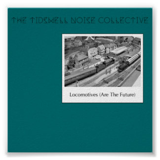 Locomotives (Are The Future) Poster