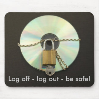 Log off - log out - be safe! Mouse Mat