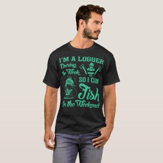 Logger Fish Fishing On The Weekend Tshirt
