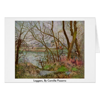 Loggers, By Camille Pissarro Card