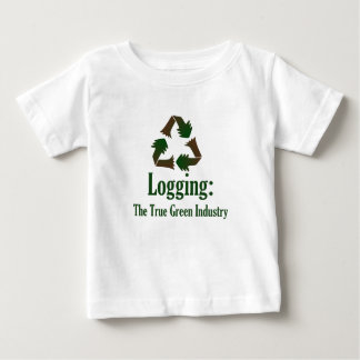 Logging: Green Industry Baby T-Shirt