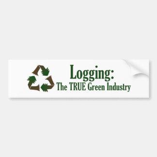Logging The True Green Industry Bumper Sticker