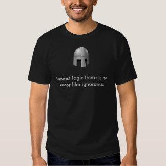 Logic and Ignorance T Shirts