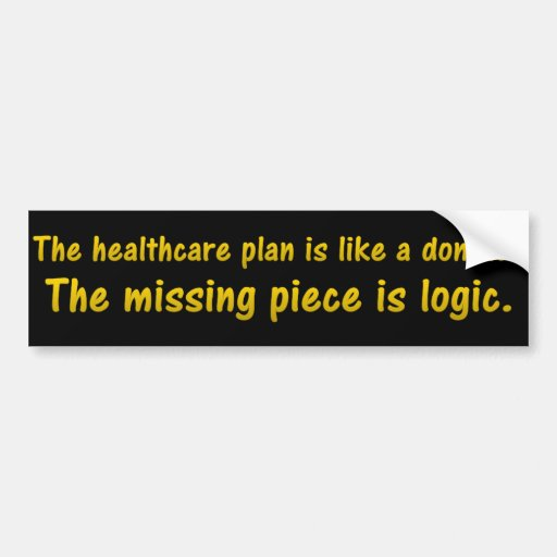 Logic is missing from the healthcare plan bumper stickers