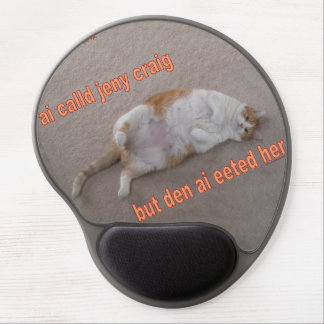 LOL CAT ai calld jeny craig-but den ai eeted her Gel Mousepads