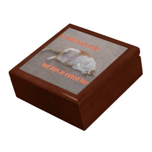 LOL CAT: ai calld jeny craig-but den ai eeted her Jewelry Box