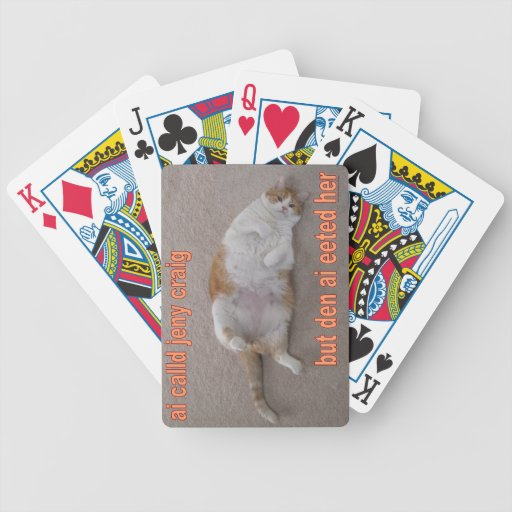 LOL CAT: ai calld jeny craig-but den ai eeted her Bicycle Card Decks
