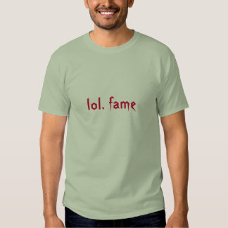 lol. fame (strong red on stone green) t shirts