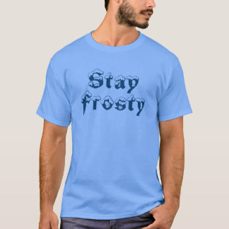 "LOL T-shirt: ""Stay Frosty"" (blue) T-Shirt"
