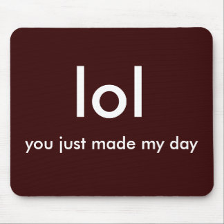 lol, you just made my day! mouse pad