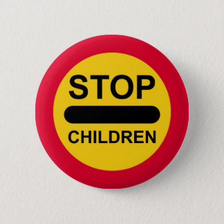 LOLLIPOP SIGN Button Badge STOP CHILDREN