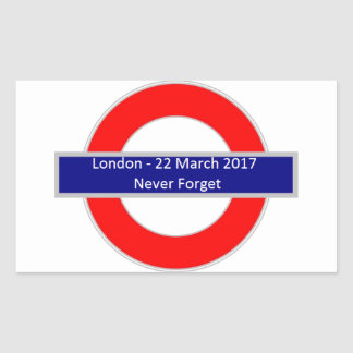 London 22 March 2017 Never Forget Rectangular Sticker