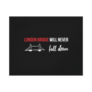 London bridge will never fall down canvas