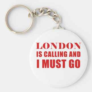 London Is Calling and I Must Go Basic Round Button Key Ring