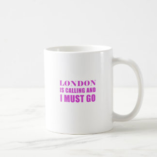 London Is Calling and I Must Go Coffee Mug