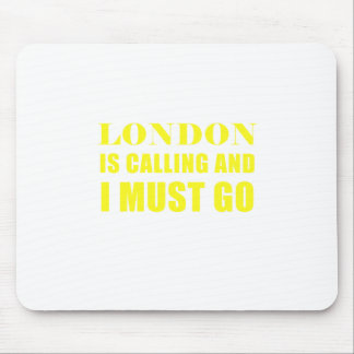 London is Calling and I Must Go Mouse Pad