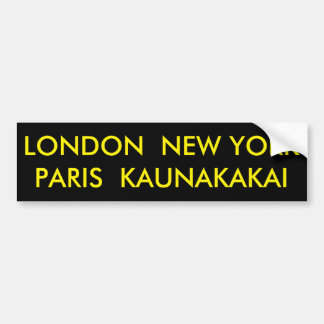 LONDON  NEW YORK  PARIS  KAUNAKAKAI BUMPER STICKER
