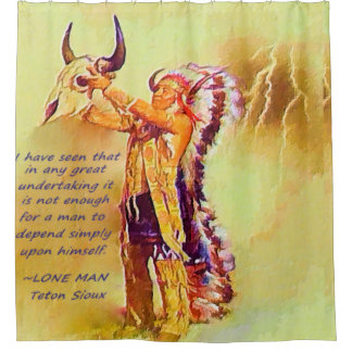 Lone Man Native American Quote Shower Curtain