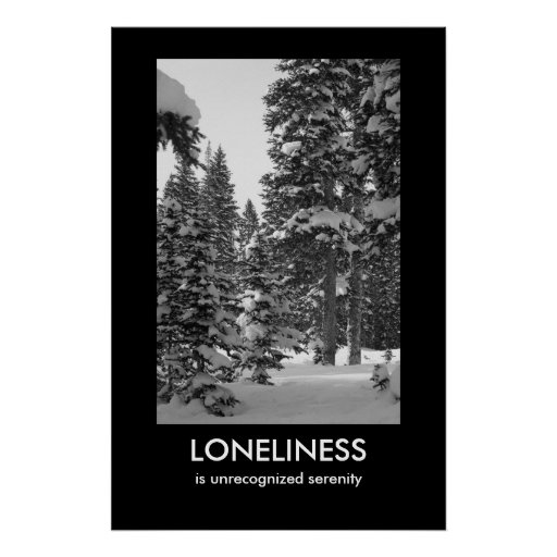 Loneliness Demotivational Poster